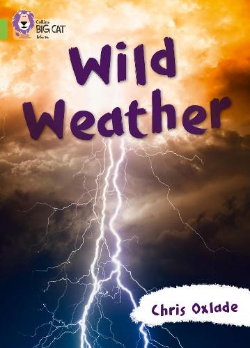 Wild Weather: Band 11/Lime - Collins Big Cat (Paperback)
