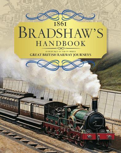 Bradshaw's Handbook: 1861 Railway Handbook of Great Britain and Ireland (Hardback)
