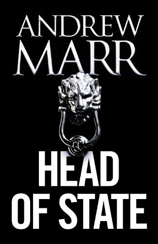 Head of State: The Bestselling Brexit Thriller (Hardback)