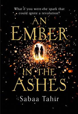 An Ember in the Ashes - Ember Quartet 1 (Hardback)