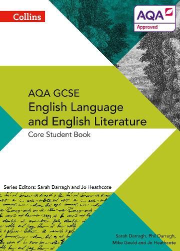 AQA GCSE ENGLISH LANGUAGE AND ENGLISH LITERATURE: CORE STUDENT BOOK - AQA GCSE English Language and English Literature 9-1 (Paperback)