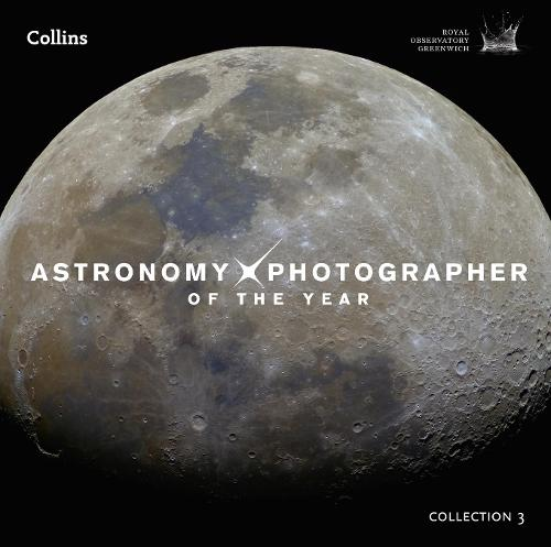 Astronomy Photographer of the Year: Collection 3 (Hardback)