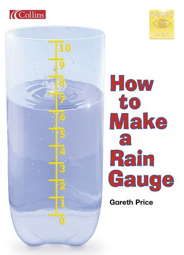 How to Make a Rain Gauge - Spotlight on Fact S. (Paperback)
