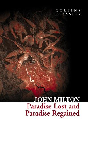 Paradise Lost and Paradise Regained - Collins Classics (Paperback)