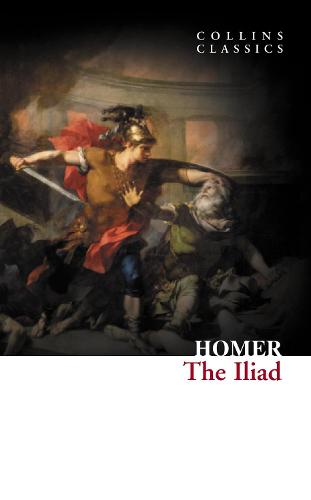The Iliad - Collins Classics (Paperback)