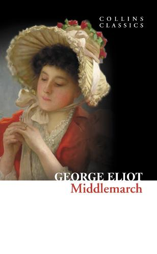 Middlemarch - Collins Classics (Paperback)