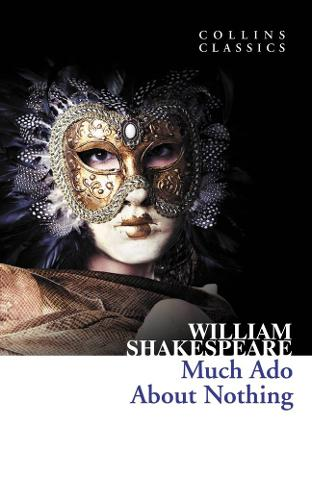Much Ado About Nothing - Collins Classics (Paperback)
