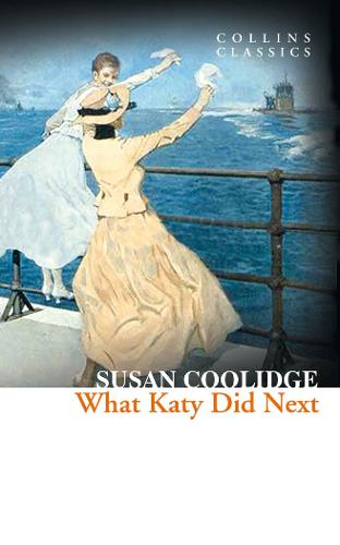 What Katy Did Next - Collins Classics (Paperback)