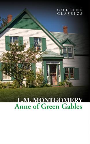 Anne of Green Gables - Collins Classics (Paperback)