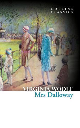 Mrs Dalloway - Collins Classics (Paperback)