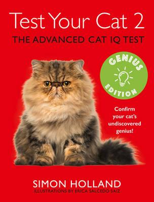 Test Your Cat 2: Genius Edition: Confirm Your Cat's Undiscovered Genius! (Paperback)