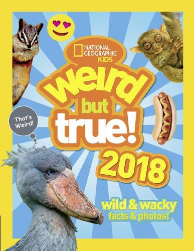 Weird But True! 2018: Wild & Wacky Facts & Photos - Weird But True (Hardback)