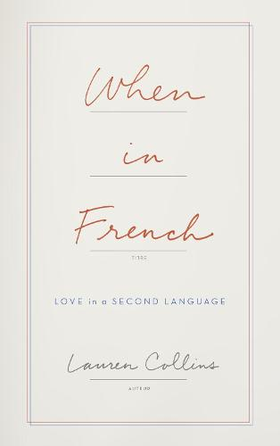 When in French: Love in a Second Language (Hardback)