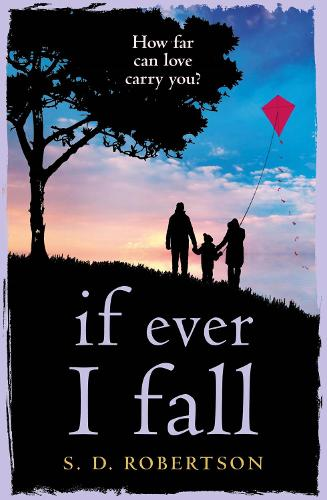 If Ever I Fall: A Gripping, Emotional Story with a Heart-Breaking Twist (Paperback)