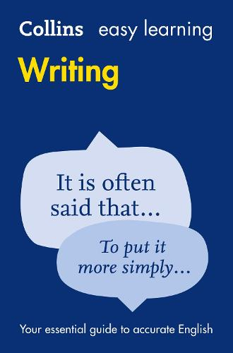 Easy Learning Writing: Your Essential Guide to Accurate English - Collins Easy Learning English (Paperback)