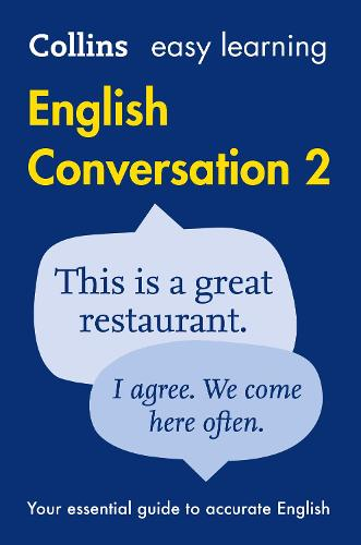 Easy Learning English Conversation Book 2: Your Essential Guide to Accurate English - Collins Easy Learning English