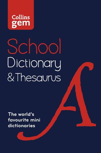Collins Gem School Dictionary & Thesaurus: Trusted Support for Learning, in a Mini-Format (Paperback)