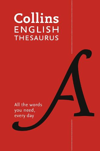 Collins English Thesaurus Paperback edition: 300,000 Synonyms and Antonyms for Everyday Use (Paperback)