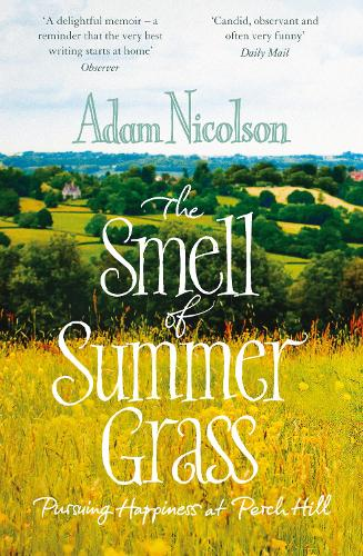 Smell of Summer Grass: Pursuing Happiness at Perch Hill (Paperback)