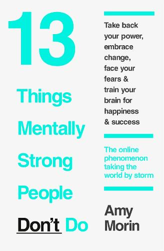 13 Things Mentally Strong People Don't Do (Paperback)