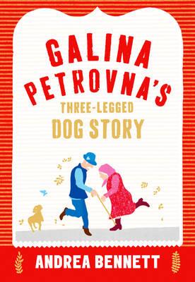 Galina Petrovna's Three-Legged Dog Story (Hardback)