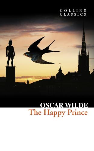 The Happy Prince and Other Stories - Collins Classics (Paperback)