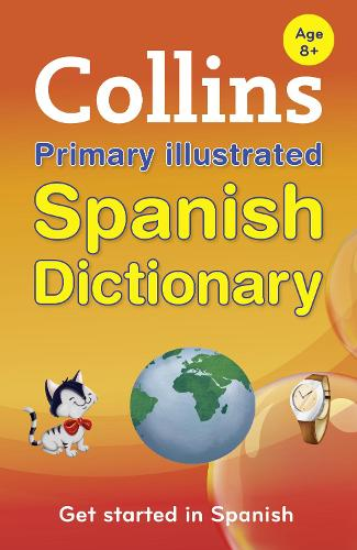 Collins Primary Illustrated Spanish Dictionary: Get Started, for Ages 7-11 (Paperback)