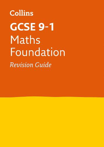 GCSE 9-1 Maths Foundation Revision Guide - Collins GCSE 9-1 Revision (Paperback)