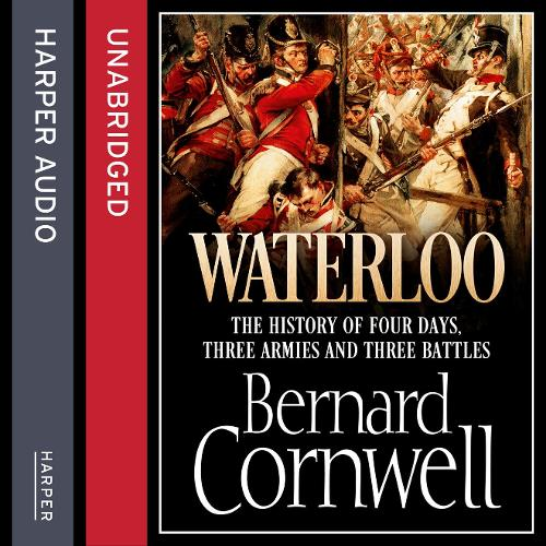 Waterloo: The History of Four Days, Three Armies and Three Battles (CD-Audio)