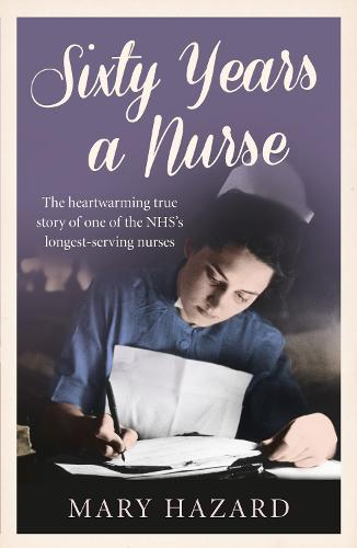Sixty Years a Nurse (Paperback)