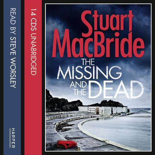 The Missing and the Dead - Logan McRae Book 9 (CD-Audio)