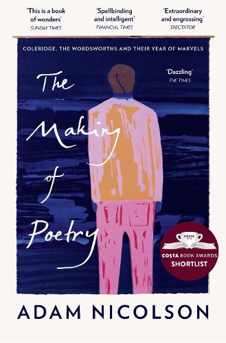 The Making of Poetry: Coleridge, the Wordsworths and Their Year of Marvels (Paperback)