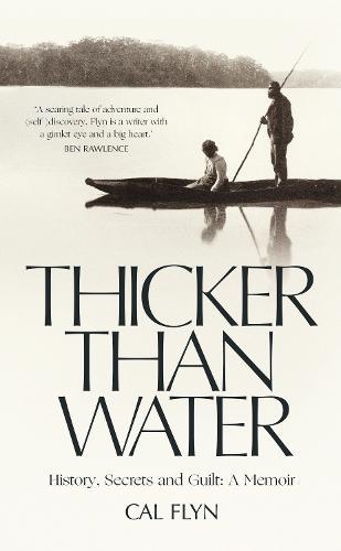 Thicker Than Water: History, Secrets and Guilt: a Memoir (Hardback)