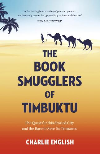 The Book Smugglers of Timbuktu: The Quest for This Storied City and the Race to Save its Treasures (Paperback)