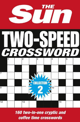 The Sun Two-Speed Crossword Collection 2: 160 Two-in-One Cryptic and Coffee Time Crosswords (Paperback)