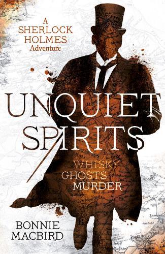 Unquiet Spirits: Whisky, Ghosts, Murder - A Sherlock Holmes Adventure (Paperback)
