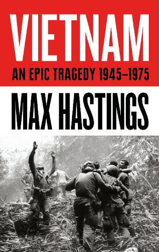 Waterstones Presents: An Evening with Max Hastings: Vietnam, An Epic Tragedy