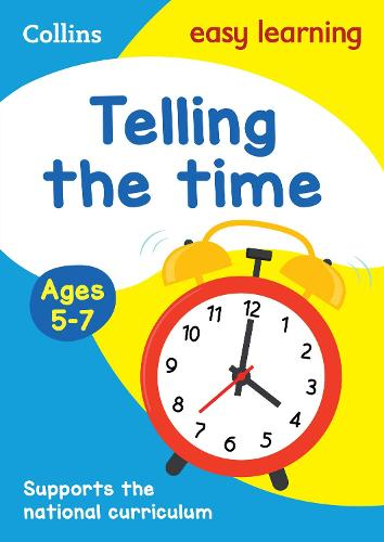 Telling the Time Ages 5-7: Ideal for Home Learning - Collins Easy Learning KS1 (Paperback)