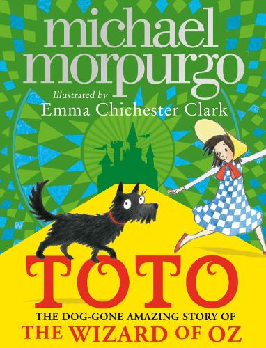 Toto: The Dog-Gone Amazing Story of the Wizard of Oz (Hardback)