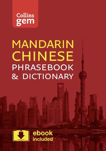 Collins Mandarin Chinese Phrasebook and Dictionary Gem Edition: Essential Phrases and Words in a Mini, Travel-Sized Format - Collins Gem (Paperback)