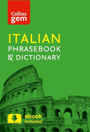 Collins Italian Phrasebook and Dictionary Gem Edition: Essential Phrases and Words in a Mini, Travel-Sized Format - Collins Gem (Paperback)