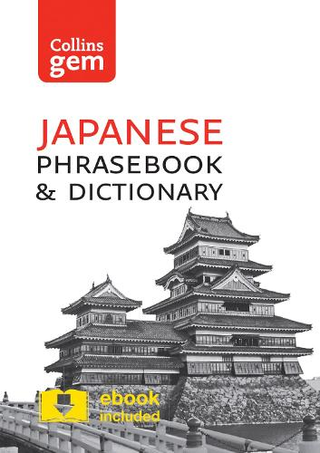 Collins Japanese Phrasebook and Dictionary Gem Edition: Essential Phrases and Words in a Mini, Travel-Sized Format - Collins Gem (Paperback)