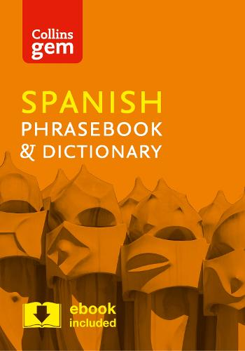 Collins Spanish Phrasebook and Dictionary Gem Edition: Essential Phrases and Words in a Mini, Travel-Sized Format - Collins Gem (Paperback)