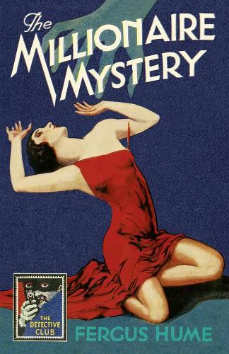 The Millionaire Mystery - Detective Club Crime Classics (Hardback)