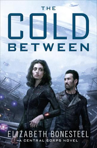 The Cold Between - A Central Corps Novel 1 (Paperback)