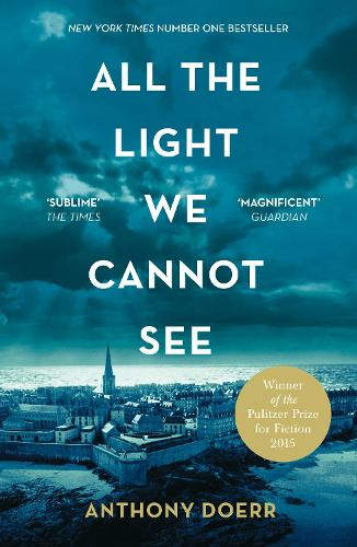 All the Light We Cannot See by Anthony Doerr | Waterstones