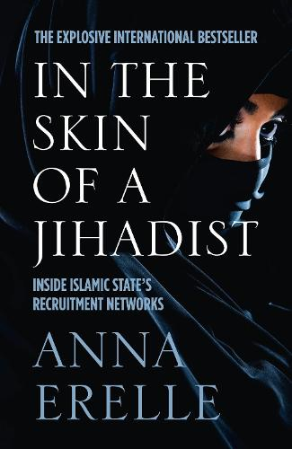 In the Skin of a Jihadist: Inside Islamic State's Recruitment Networks (Paperback)