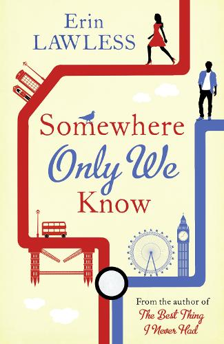 Somewhere Only We Know: The Bestselling Laugh out Loud Millenial Romantic Comedy (Paperback)