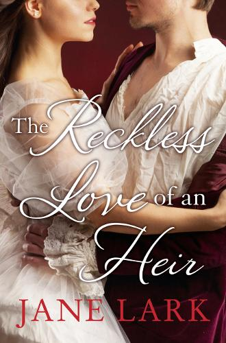 The Reckless Love of an Heir: An Epic Historical Romance Perfect for Fans of Period Drama Victoria (Paperback)