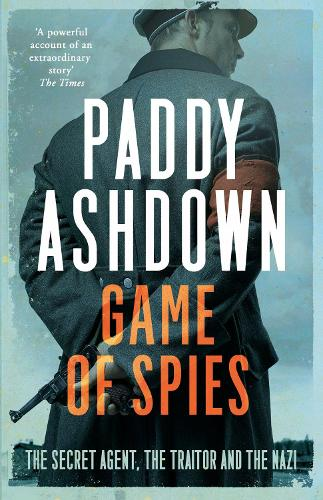 Game of Spies: The Secret Agent, the Traitor and the Nazi, Bordeaux 1942-1944 (Paperback)